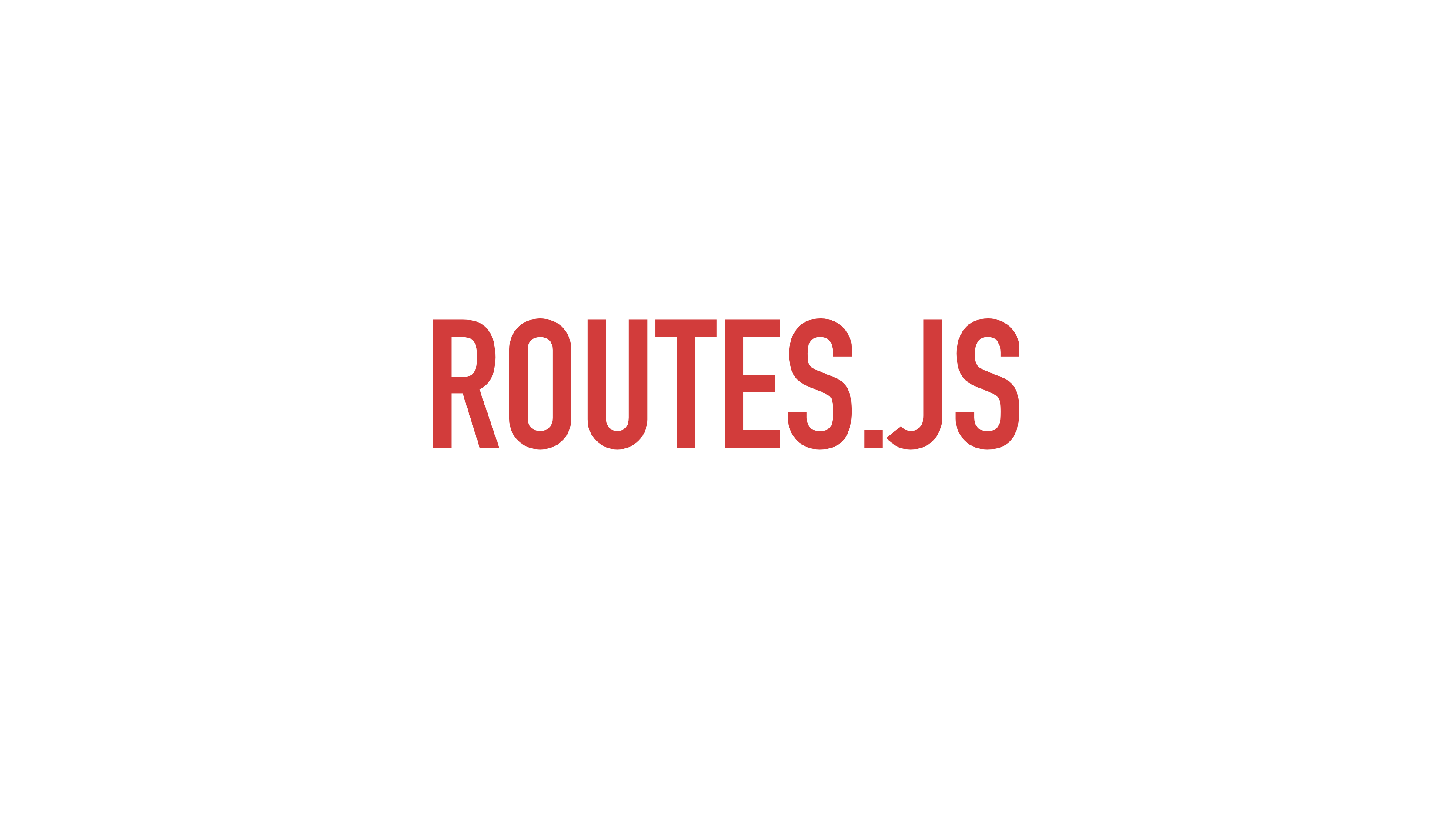Slide text: routes.js